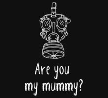 Are you my mummy? by nimbusnought
