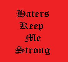 Haters Keep Me Strong- IPhone Case (Chach Version) by Sliponmykicks