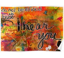 Have No FEAR, I HEAR You Poster