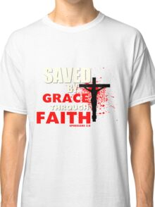 Saved by His Grace Classic T-Shirt
