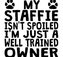 Well Trained Staffie Owner by GiftIdea