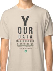 Your Data Looks Good From Far Classic T-Shirt