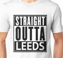 straight outta leeds Unisex T-Shirt