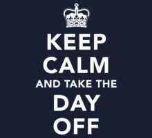 Keep Calm and Take the Day Off [Light] Kids Clothes