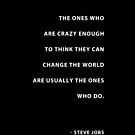 """Here's to the crazy ones.."" by kelsee13"