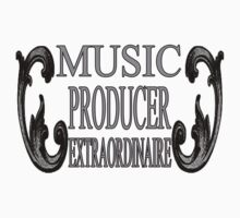 PRODUCER EXTRAORDINAIRE full design by GRINDN2GETIT