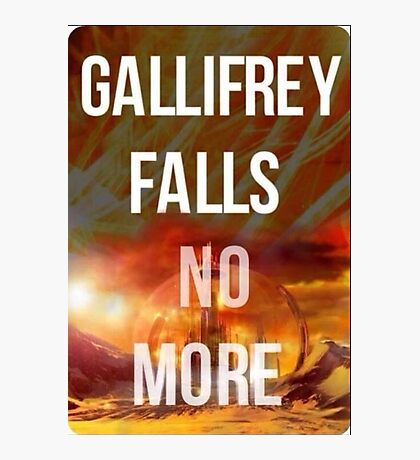 Doctor who Gallifrey falls no more Photographic Print