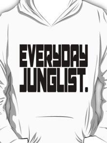 Everyday Junglist.  T-Shirt