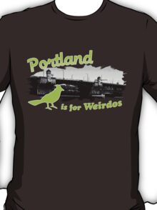 Portland is for Weirdos T-Shirt