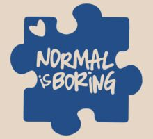 Normal Is Boring, Autism Awareness by lolotees