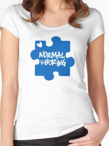Normal Is Boring, Autism Awareness Women's Fitted Scoop T-Shirt