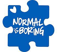 Normal Is Boring, Autism Awareness Photographic Print