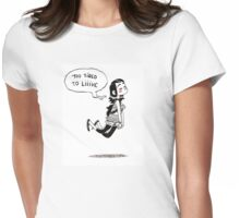 Too tired to live Womens Fitted T-Shirt