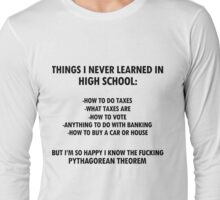 Things I never learned in High School Long Sleeve T-Shirt