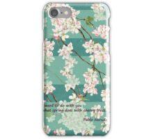 quiero hacer contigo lo que la primavera hace con los cerezos iPhone Case/Skin