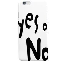 Yes or No iPhone Case/Skin
