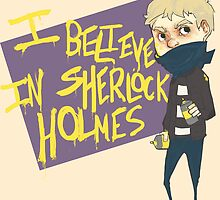 I Believe in Sherlock by Bskizzle