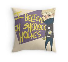 I Believe in Sherlock Throw Pillow
