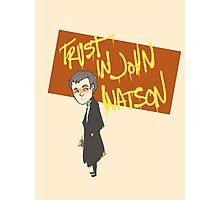 Trust in John Watson  Photographic Print
