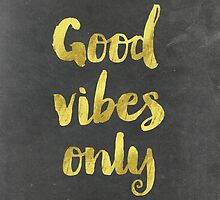 Good Vibes chalks by Pranatheory