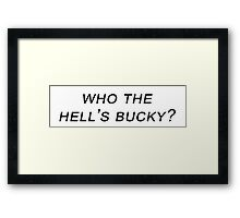 who the hell's bucky? Framed Print