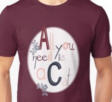 All you need is a Cat Unisex T-Shirt