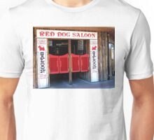 THE RED DOG SALOON JUNEAU ALASKA Unisex T-Shirt