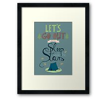 Let's Go Out and Sleep under the Stars Framed Print