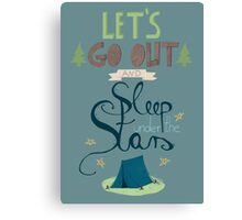 Let's Go Out and Sleep under the Stars Canvas Print