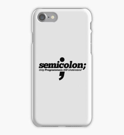 Programmer - Semicolon iPhone Case/Skin