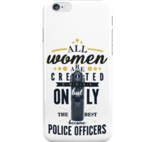 All Women are Created Equal... iPhone Case/Skin