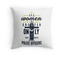 All Women are Created Equal... Throw Pillow
