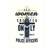 All Women are Created Equal... Art Print