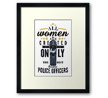 All Women are Created Equal... Framed Print