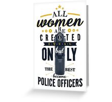 All Women are Created Equal... Greeting Card