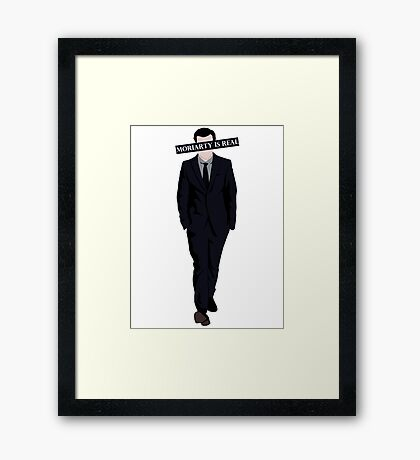 Moriarty Is Real Framed Print