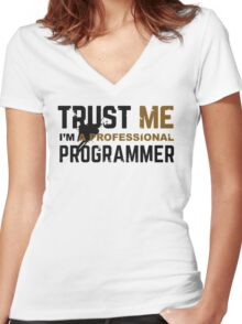 Programmer T-shirt: Trust me, i am a professional programmer Women's Fitted V-Neck T-Shirt