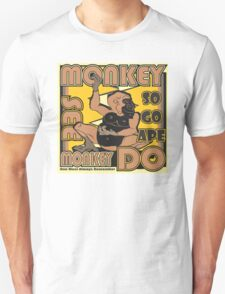Monkey See Monkey Do - So Go APE Unisex T-Shirt