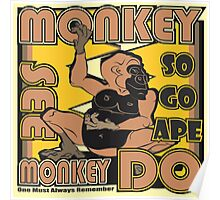 Monkey See Monkey Do - So Go APE Poster