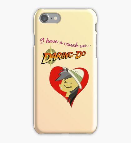 I have a crush on... Daring do - with text iPhone Case/Skin