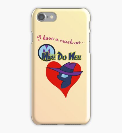 I have a crush on... Mare Do Well - with text iPhone Case/Skin