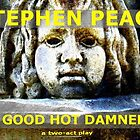 A Good Hot Damned! by Stephen Peace