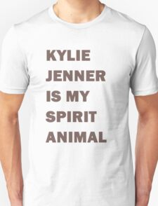 Kylie Jenner Is My Spirit Animal Unisex T-Shirt