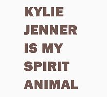 Kylie Jenner Is My Spirit Animal Unisex T-Shirt