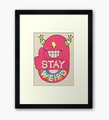 STAY WEIRD! Framed Print