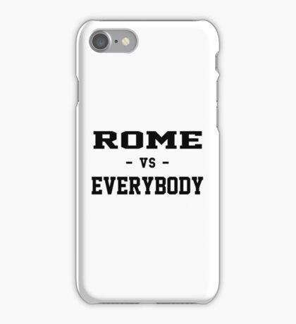 Rome vs Everybody iPhone Case/Skin