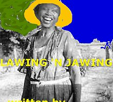 Lawing N' Jawing by Stephen Peace