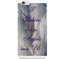 I Believe there are Angels among Us iPhone Case/Skin