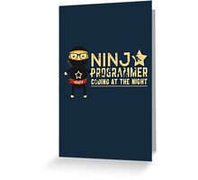Programmer T-shirt : Ninja programmer. coding at the night Greeting Card