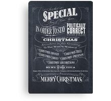 Politically Correct or Incorrect Black Chalkboard Typographic Christmas Card - We Canvas Print